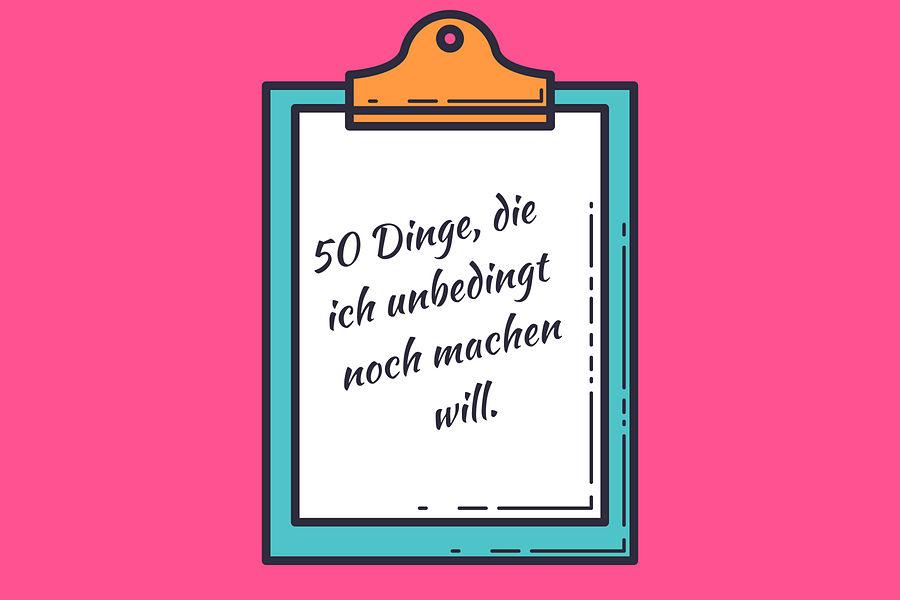 Meine Bucket-List: 50 Dinge, die du als Frau in deinem Leben tun solltest