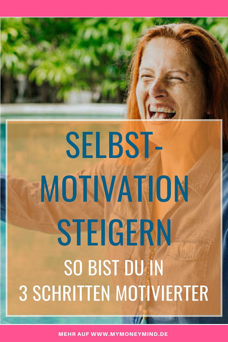 Selbstmotivation steigern - in 3 Schritten motivierter